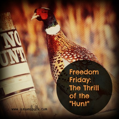 Freedom Friday – The thrill of the hunt