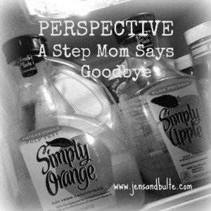 Perspective as A Step-Mom says Goodbye