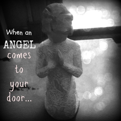 You know you're enough when an Angel comes to your door!