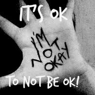 It's ok to not be ok!