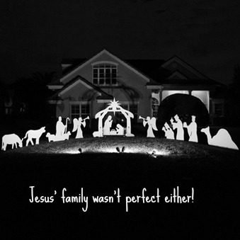 Jesus' family wasn't perfect either.