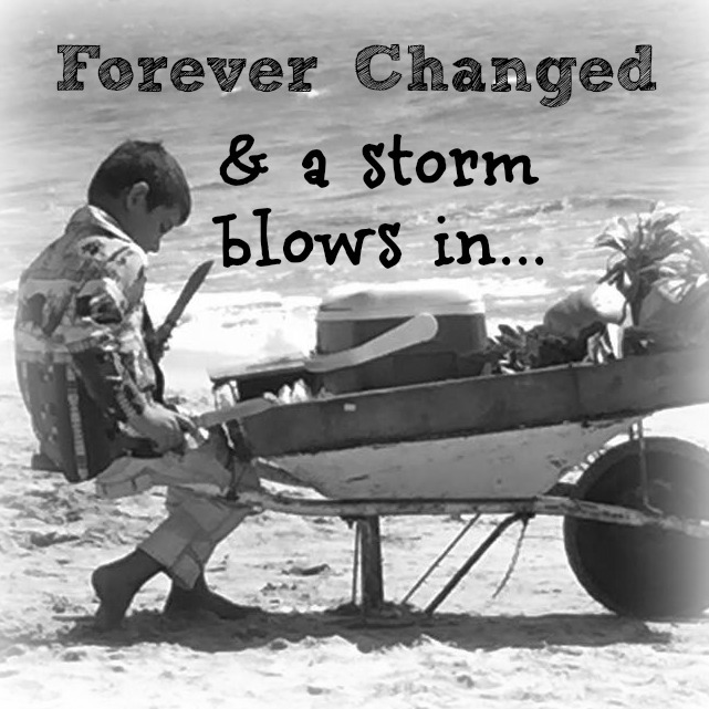 Forever changed and a storm blows in.