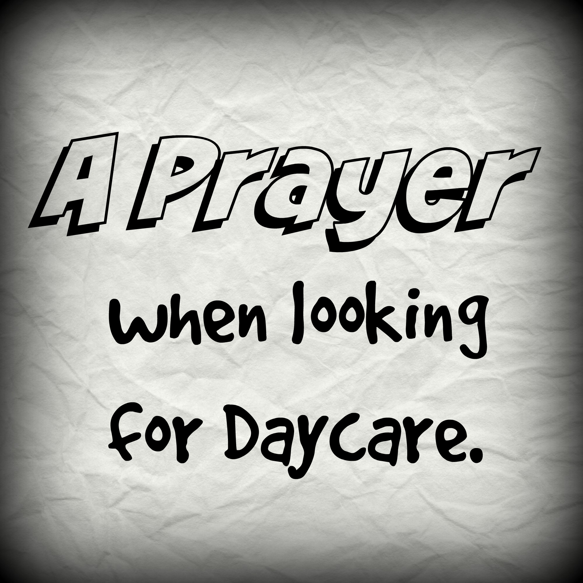 Daycare Quotes A Prayer When Looking For Day Care…  Jen Sandbulte